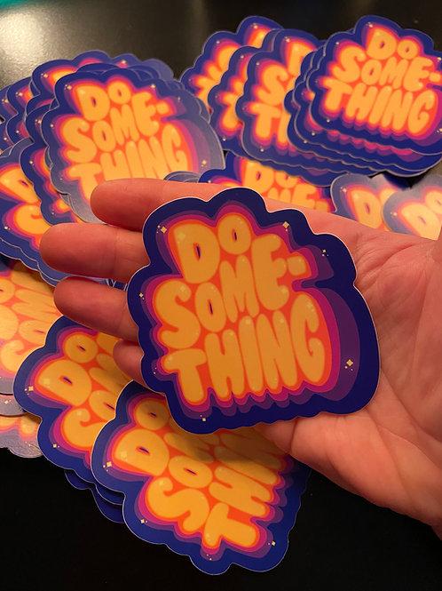 3x3 Do Something Sticker