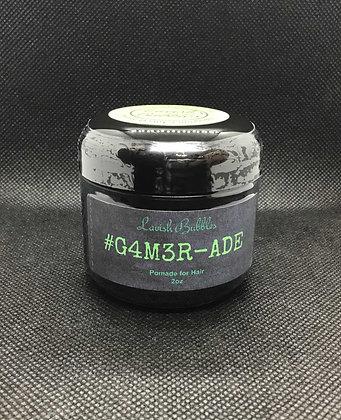 #G4m3r-Ade Pomade