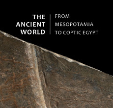 The Ancient World: From Mesopotamia to Coptic Egypt