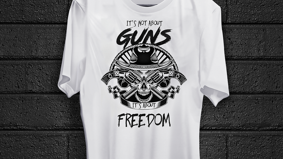 White T - Its not about the guns its about freedom
