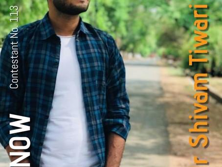 GNF Filmy Hunt 2021 : Contestant No. 113 : Mr Shivam Tiwari | Model & Actor