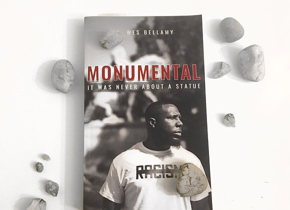 """Monumental: It Was Never About A Statue"" by Dr. Wes Bellamy (PB)"