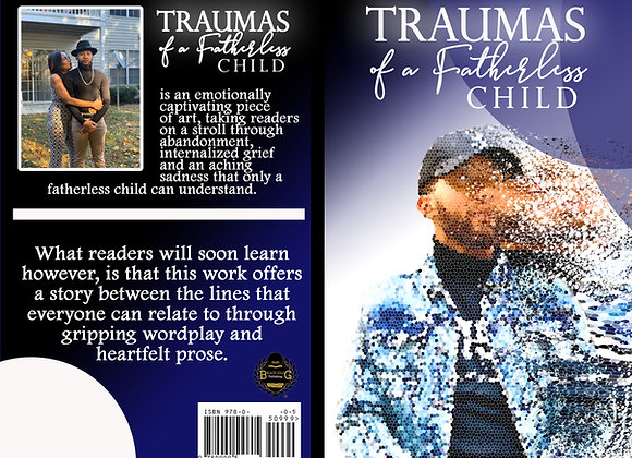 """Traumas of a Fatherless Child...""by Justin Scott"