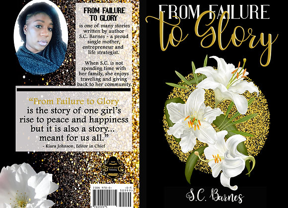 """From Failure To Glory..."" by Samantha Barnes"