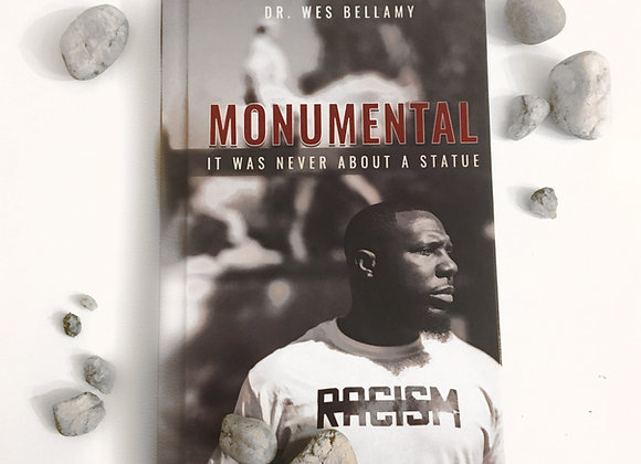 """Monumental: It Was Never About A Statue"" by Dr. Wes Bellamy"