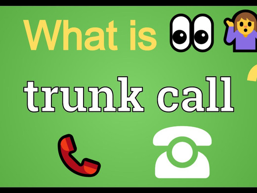 Trunk Call: Explained !