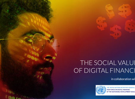 THE SOCIAL VALUE OF DIGITAL FINANCE