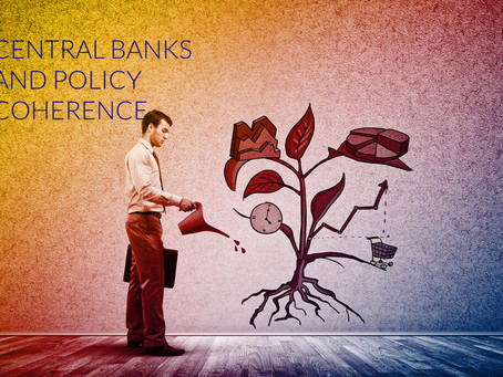 CENTRAL BANKS AND POLICY COHERENCE