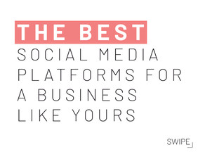 THE BEST SOCIAL MEDIA PLATFORMS FOR A BUSINESS LIKE YOURS