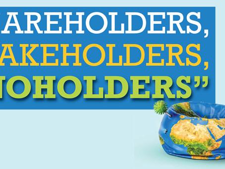 """SHAREHOLDERS, STAKEHOLDERS, """"NOHOLDERS"""""""