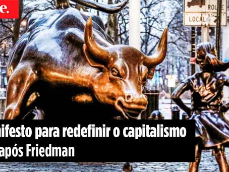 Um manifesto para redefinir o capitalismo — 50 anos após Friedman