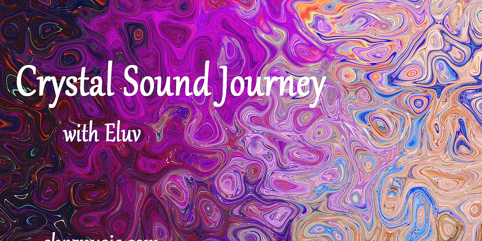 Crystal Sound Journey with Eluv