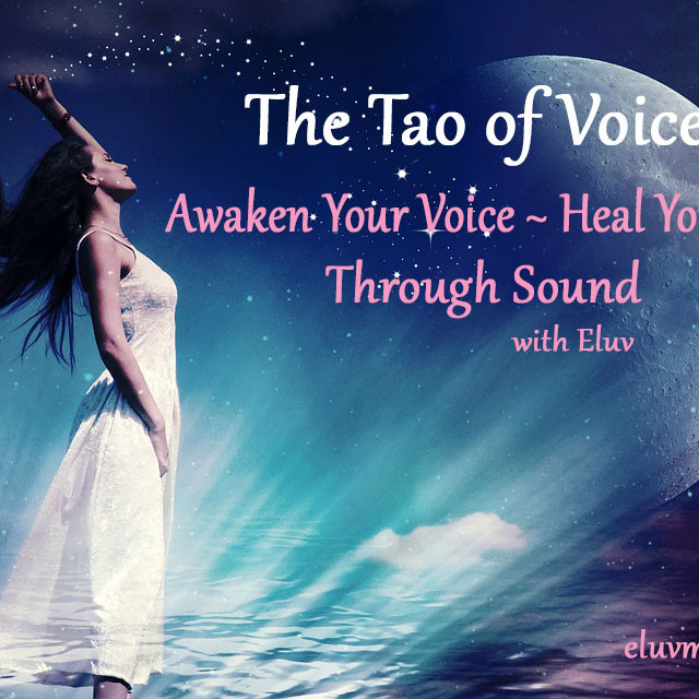 The Tao of Voice~Awakening your Voice with Sound