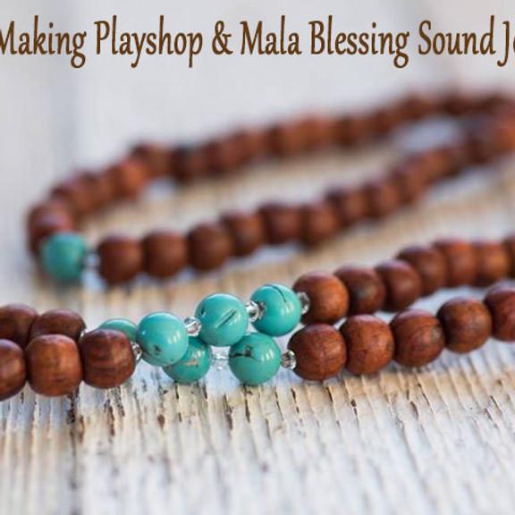 Mala Making Playshop & Mala Blessing Sound Journey