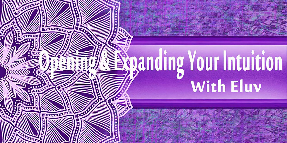 Opening & Expanding Your Intuition