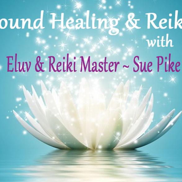 Sound Healing & Reiki with Eluv & Reiki Master ~ Sue Pike