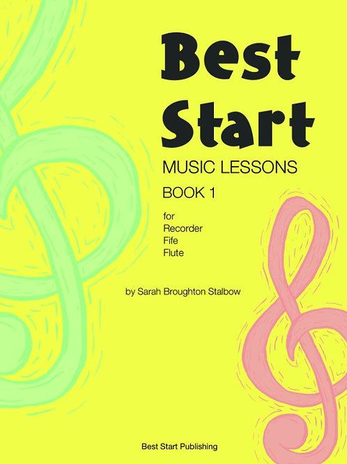 Best Start Music Lessons Book 1 for Recorder, Fife, Flute