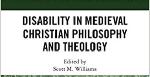 Disability and Medieval Philosophy?