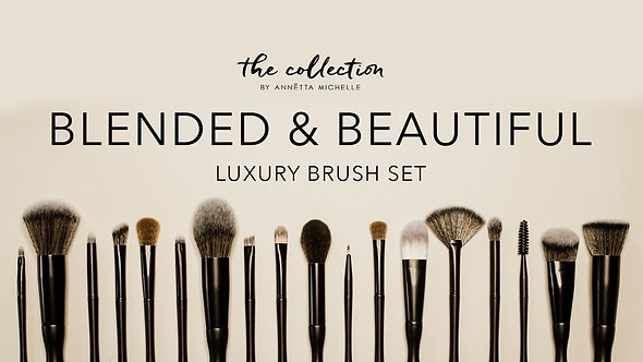"""""""Blended and Beautiful Luxury Makeup Brush Set"""""""