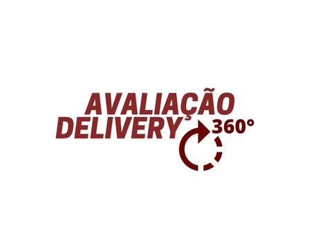 Gostaria de realizar GRATUITAMENTE uma Avaliação 360° do seu Delivery!