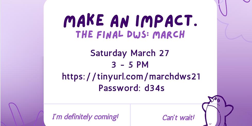 March DWS: Make an Impact