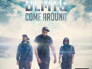 DLMTG - Come Around (Single)
