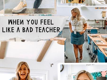 When You Feel Like a Bad Teacher.