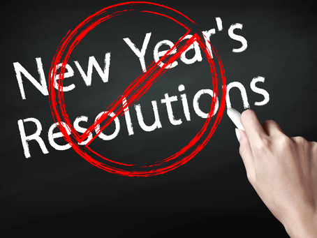 """Forget """"New Year's Resolutions""""--they DON'T work!!! Try this instead."""