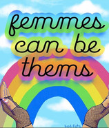 Shoutot to all our femme nonbinary sibli