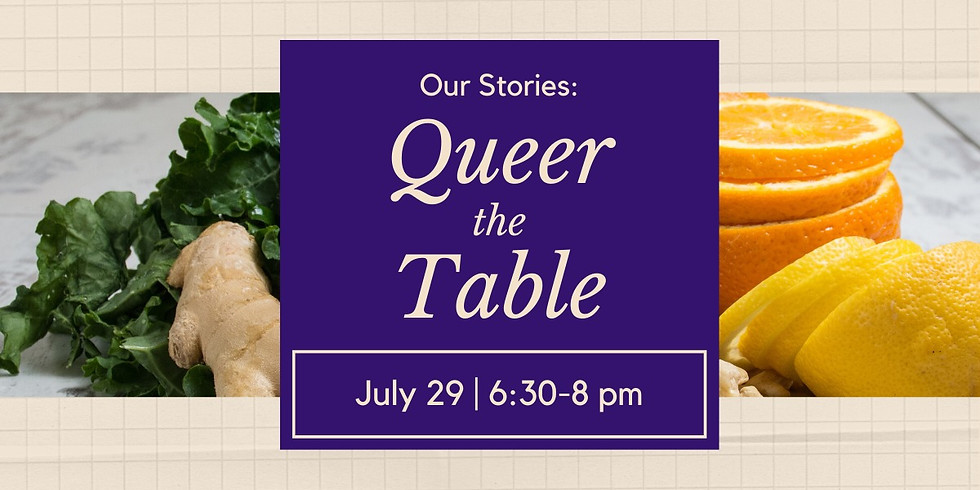 Our Stories: Queer the Table