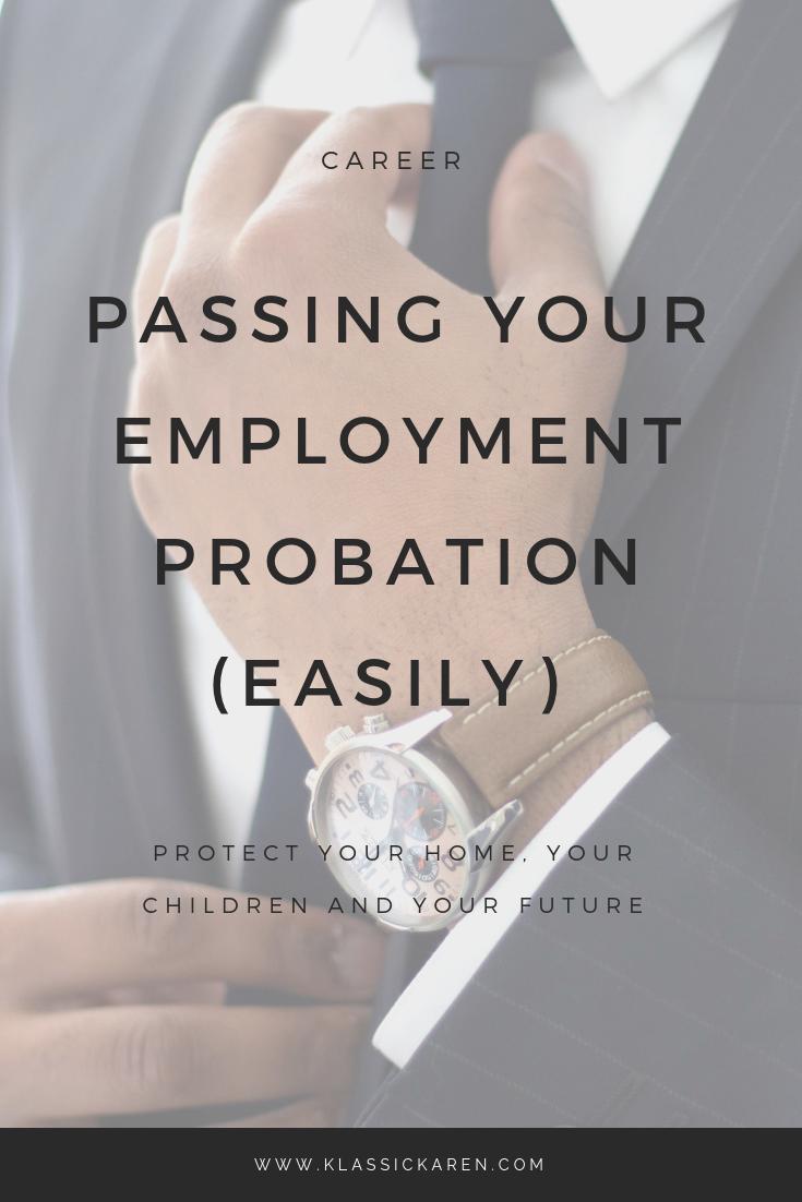 Klassic Karen on ways to definitely pass your employment probation period
