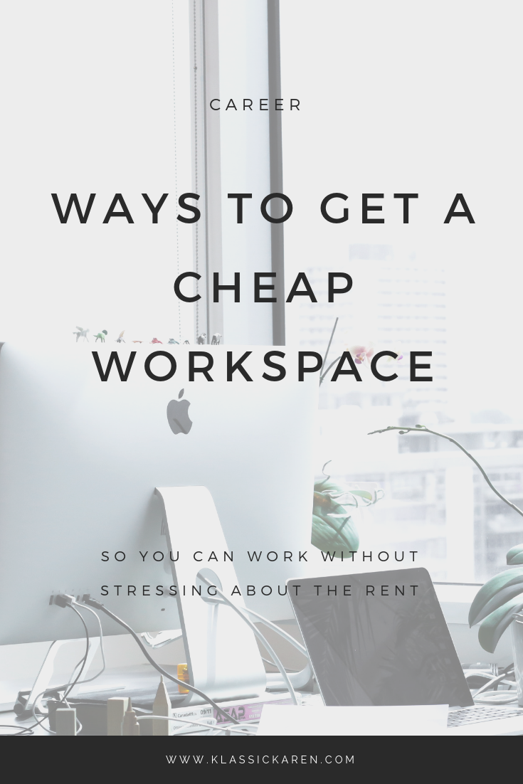 Klassic Karen on the ways to get a cheap workspace