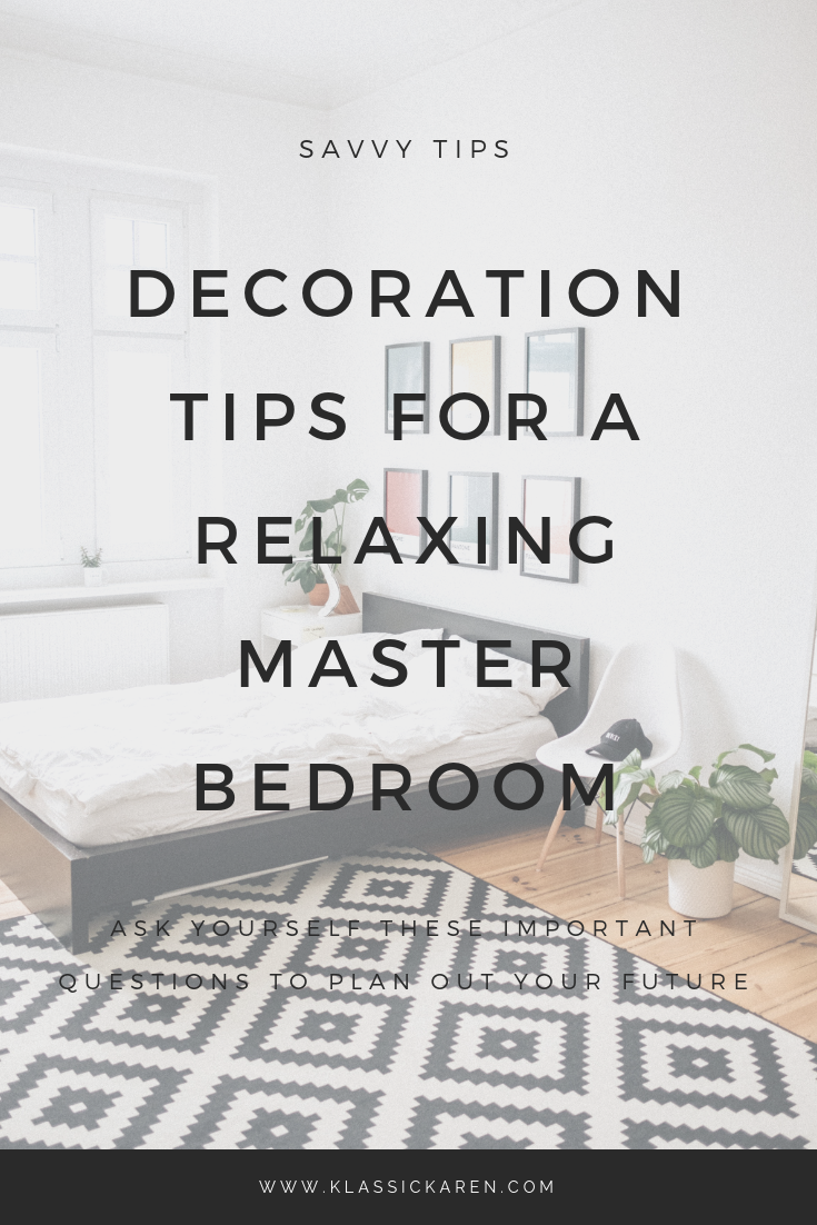 Klassic Karen on decorating a relaxing master bedroom