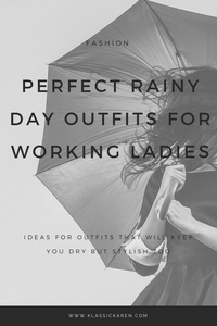 Klassic Karen on perfect rainy day outfits for working ladies