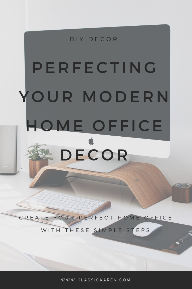 Klassic Karen on ways to perfecting your modern home office decor
