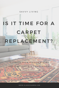 Klassic Karen on whether it is time for a carpet replacement
