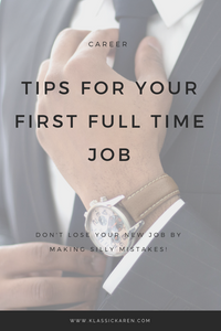 Klassic Karen on tips on your first full time job