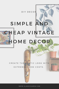 Klassic Karen on Simple and Cheap Vintage Decorating Ideas