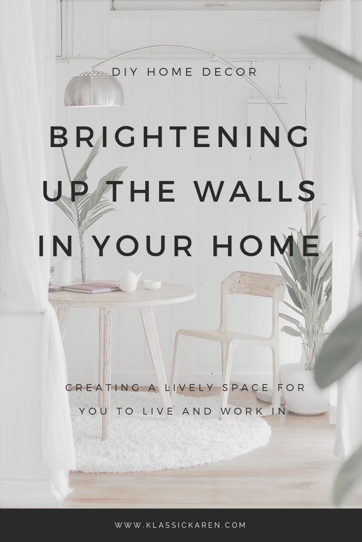 Klassic Karen talks about tips on how to brighten up the walls in your home