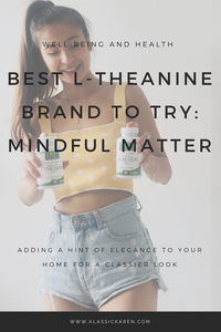Klassic Karen on Mindful Matter's L-theanine