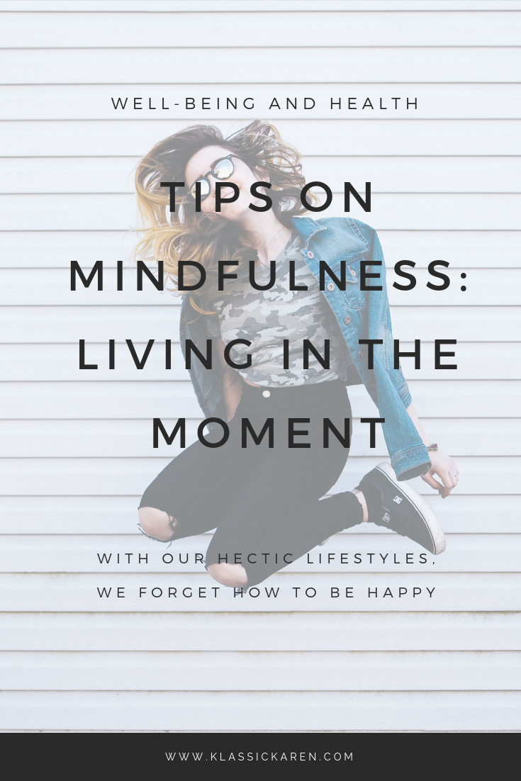 Klassic Karen on the tips on being mindful, ways to living in the moment