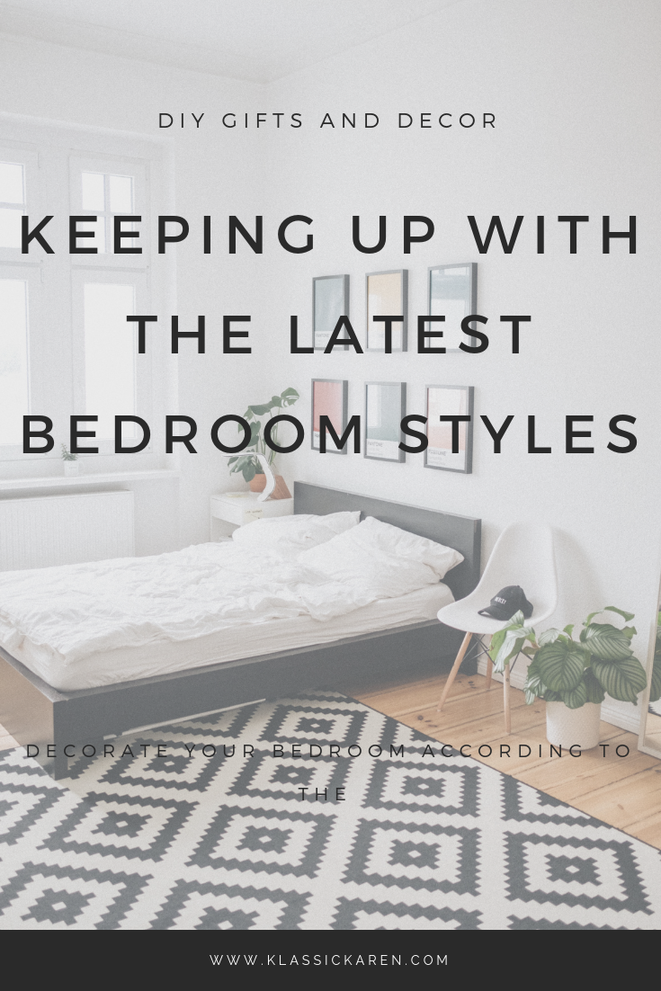 Klassic Karen on Keeping up with the latest bedroom styles