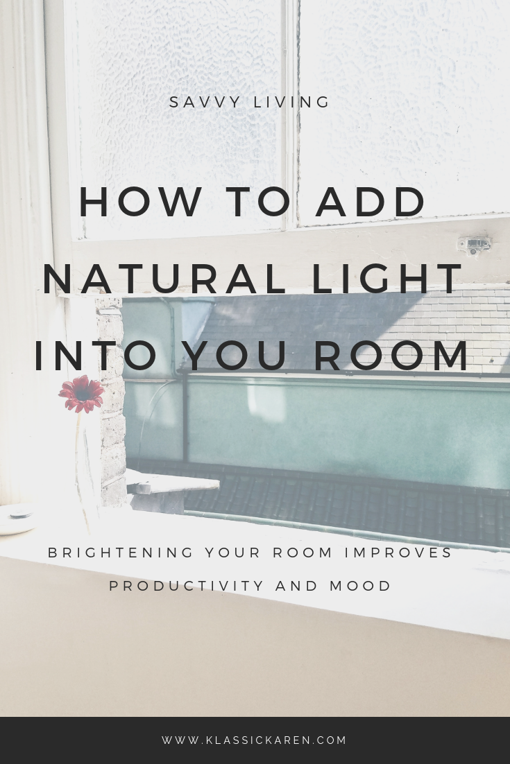 Klassic Karen on tips on how to add natural light into your room