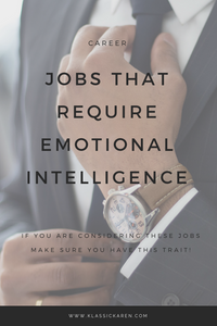 Klassic Karen on jobs that require emotional intelligence