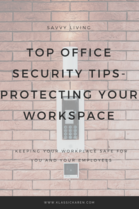 Top office security tips for you and your employees by Klassic Karen
