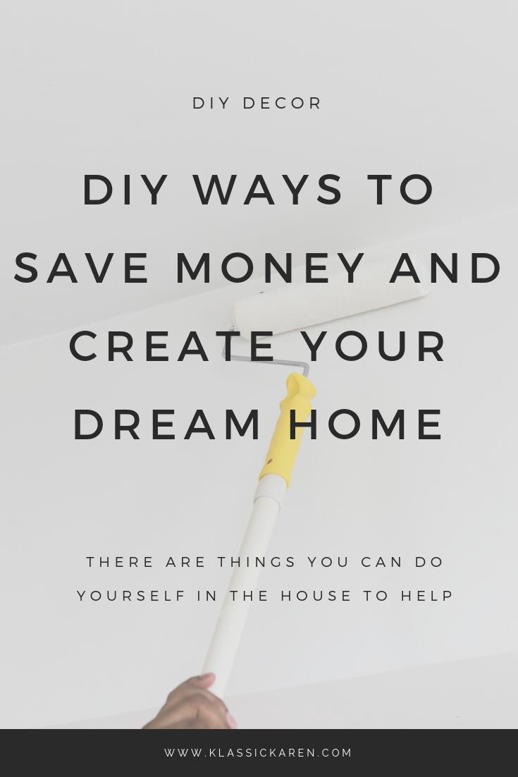 Klassic Karen DIY ways to save money and create your dream home