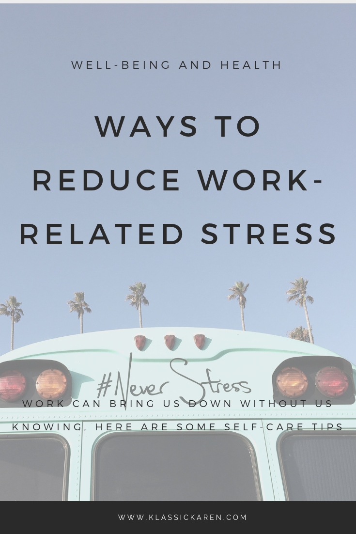 Klassic Karen on ways to reduce work related stress