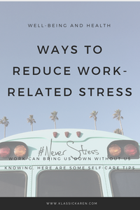 Klassic Karen on ways to reduce work related stress