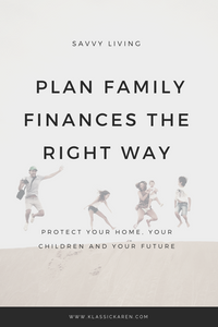 Klassic Karen on how to do family financial planning the right way