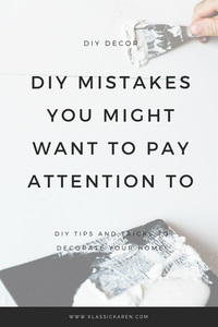 Klassic Karen on DIY mistakes you might want to pay attention to